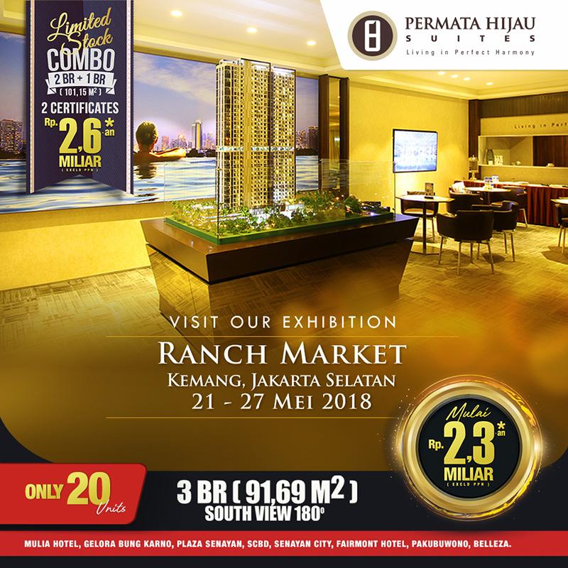 Permata Hijau Suites Hadir di Ranch Market, Kemang, Jakarta Selatan, 21-27 Mei 2018