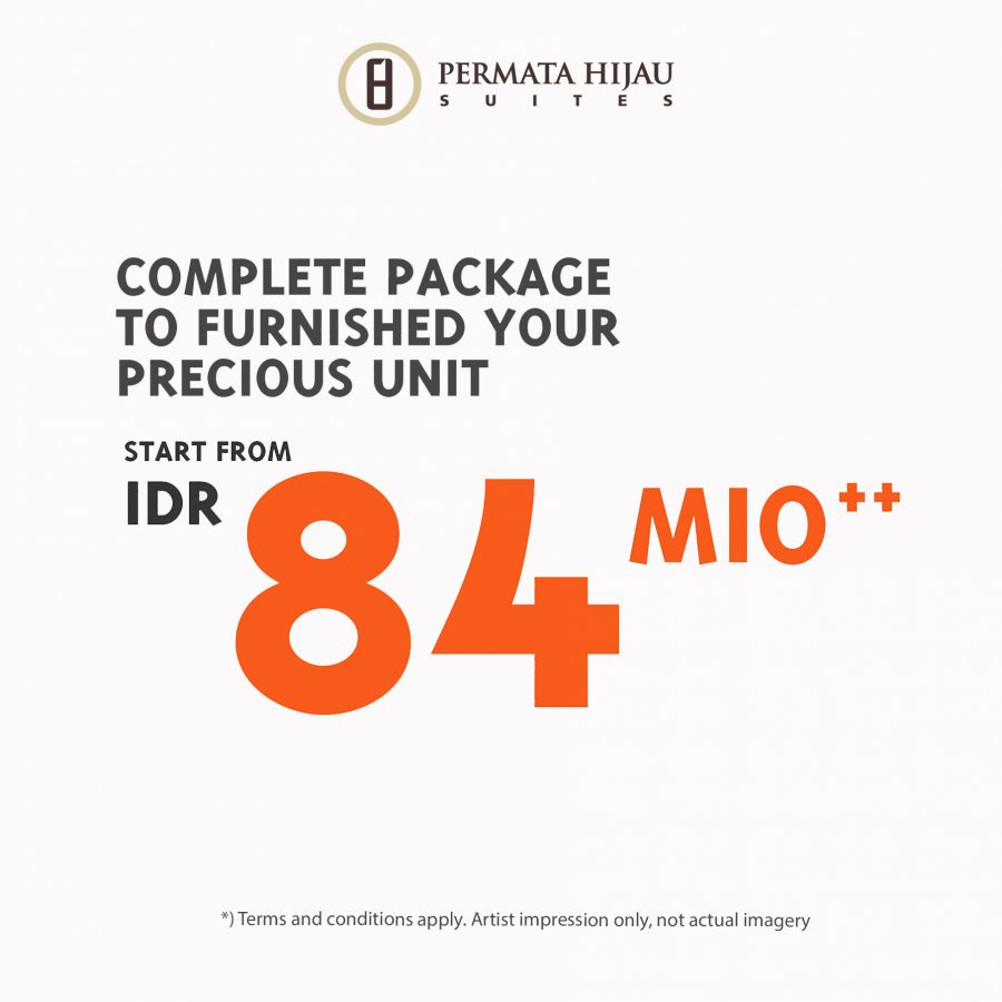 Complete Package to Furnished Your Precious Unit, start from IDR 84 mio++ *
